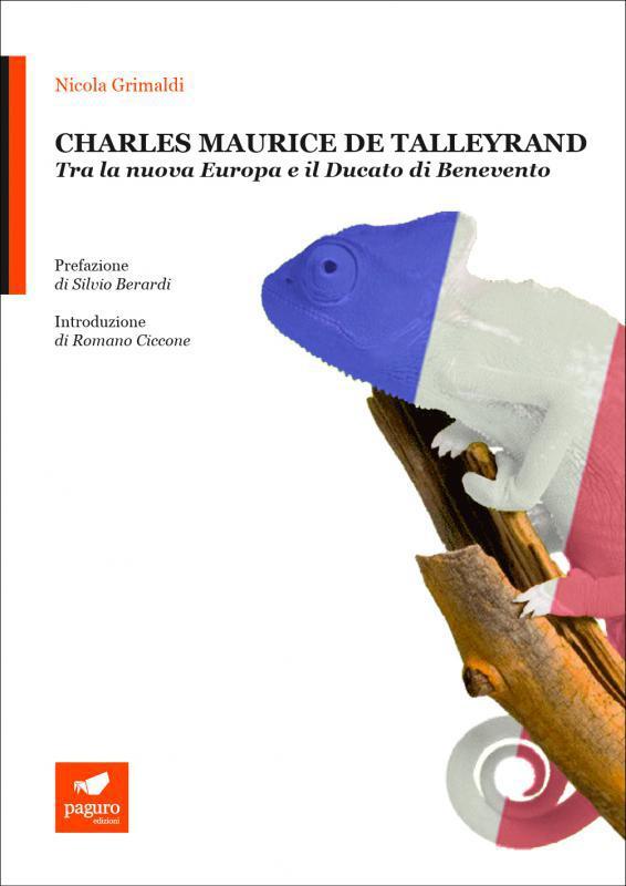 CHARLES MAURICE DE TALLEYRAND. Tra la nuova Europa e il Ducato di Benevento